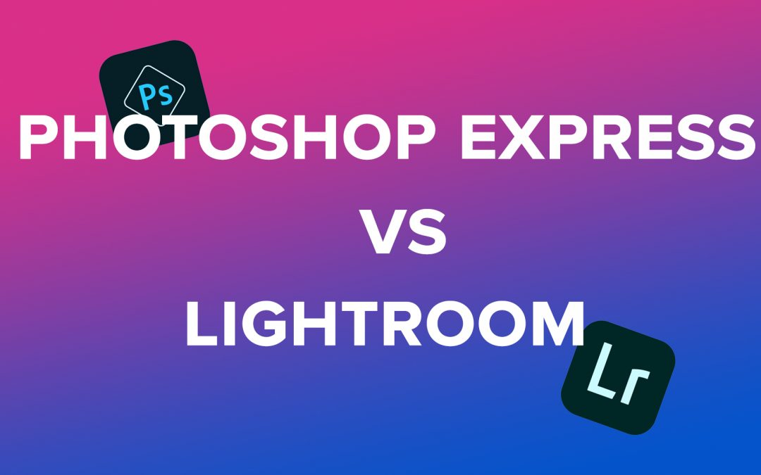 Photoshop Express or Lightroom – which is the best app for editing photos?